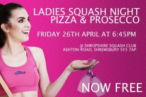 Ladies Squash Night Pizza & Prosecco NOW FREE!