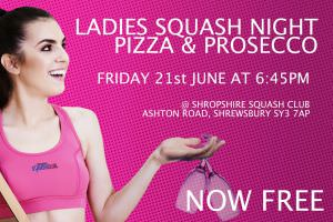 Ladies Squash Night Pizza & Prosecco NOW FREE!