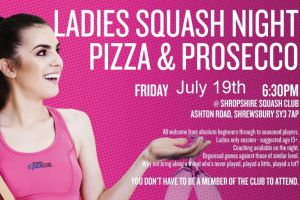 Squash Ladies Night FRIDAY 19th July 7pm